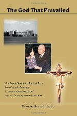 The God That Prevailed: One Man's Search for Spiritual Truth from Catholic Seminary to Herbert Armstrong's Cult, and His Amazing Return to His Faith