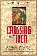 Crossing the Tiber, by Stephen K Ray