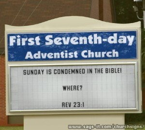 Fake church sign with the only real biblical evidence Adventists have.