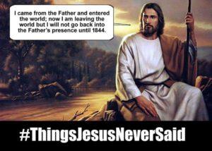 1844 - Things Jesus never said